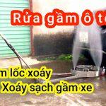 Xịt gầm lốc xoáy - Rửa gầm ô tô